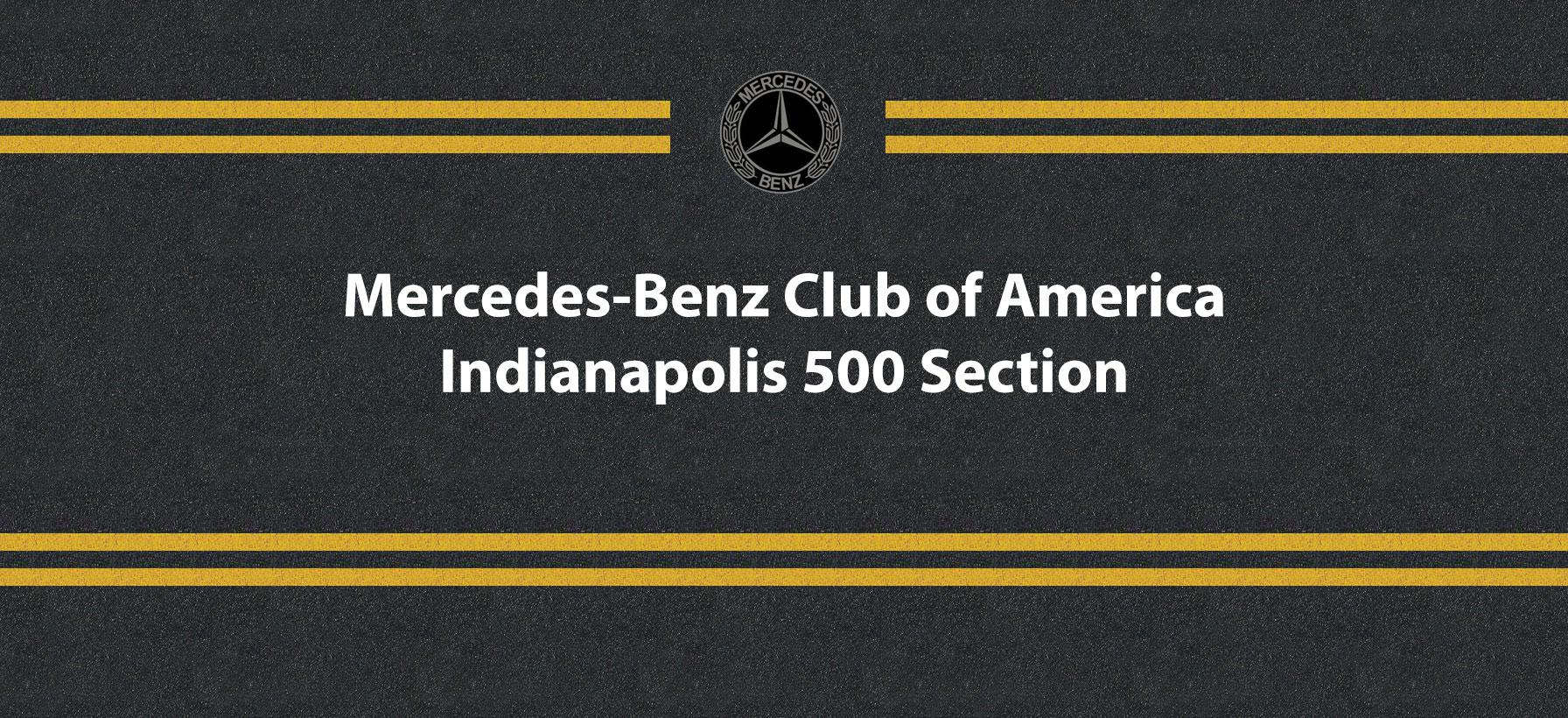 Welcome To The Indianapolis 500 Section Web Site Of The Mercedes Benz Club  Of America.